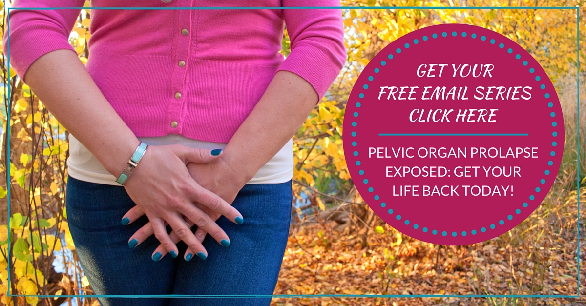 PELVIC ORGAN PROLAPSE EXPOSED: GET YOUR LIFE BACK TODAY!