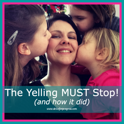 The Yelling Must Stop! (and how it did) By Natalie Hixson www.striveforprogress.com