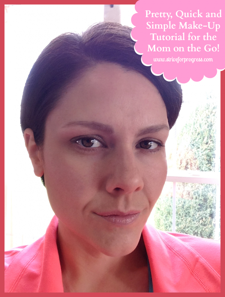 Pretty, Quick and Simple Make-Up Tutorial for the Mom on the Go!.png
