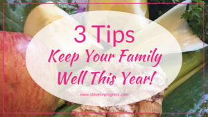 3 Tips to Keep Your Family Well This Year