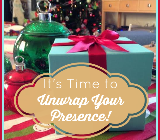 Unwrap Your Presence