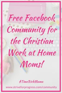 Free Facebook Community for the Christian Work at Home Moms! www.striveforprogress.com/community