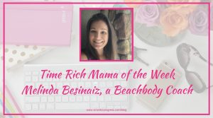 Time Rich Mama of the Week: Melinda Besinaiz
