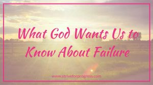 What God Wants Us to Know About Failure