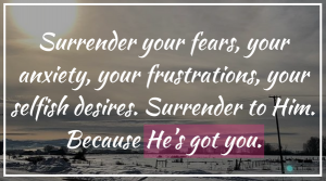 Your First Step to Surrender…